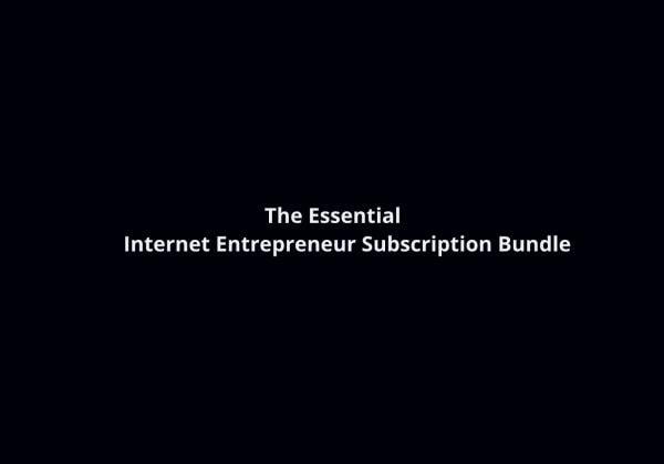 The Essential Internet Entrepreneur Subscription Bundle